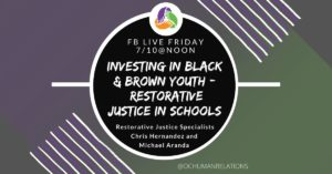 Facebook Live: Investing in Black and Brown Youth: Restorative Justice in Schools