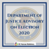 Election 2020: DOJ Advisory
