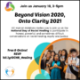 Beyond Vision 2020, Onto Clarity 2021 - Online, Jan 19