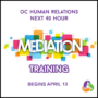 40-hour Basic Mediation Training Starts April 13